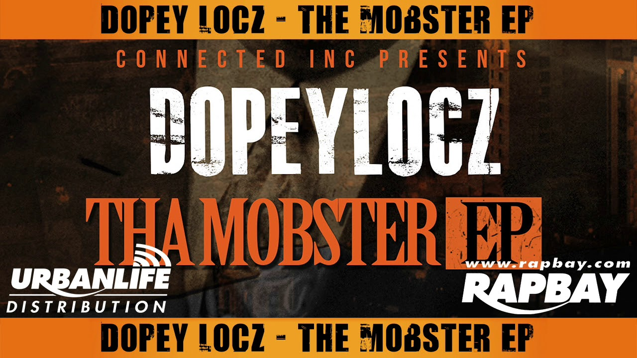 Dopey Locz - Mobster - Video Music Track