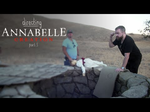 Directing Annabelle Creation - Part 5