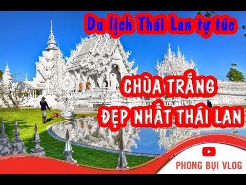CHÙA ĐÁ TRẮNG THÁI LAN ĐỘC LẠ I Wat Rong Khun THAILAND I PHONG BỤI
