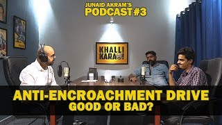 Karachi Encroachment Operation - Good or Bad? | Junaid Akram's Podcast Feat. Bekaar Films