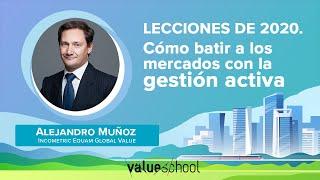 Lecciones de 2020. Cómo batir a los mercados con la gestión activa - Value School