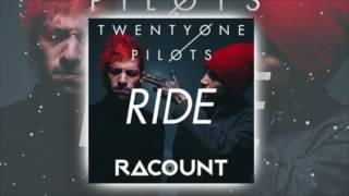 Twenty One Pilots - Ride (Racount Remix)
