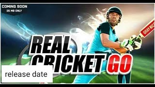 Real Cricket Go || release date + early access || Full information