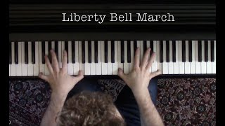 Liberty Bell March, by John Philip Sousa