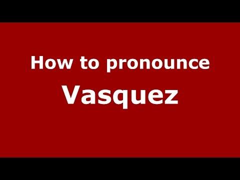 How to pronounce Vasquez (Colombian Spanish/Colombia)  - PronounceNames.com