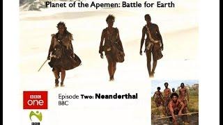BBC: Рождение человечества. Битва за планету Земля: Neanderthal / 2 серия