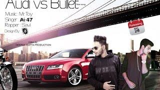 audi vs bullet   ak47   savi out there   new punjabi song