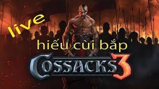 cossacks 3 cùng hiếu cùi bắp  😂 game chiến thuật cực chất trên pc 😋