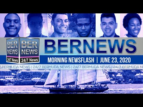 Bermuda Newsflash For Tuesday, June 23, 2020