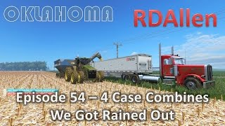 Farming Simulator 15 Oklahoma E54 - 4 Case Combines, We Got Rained Out!