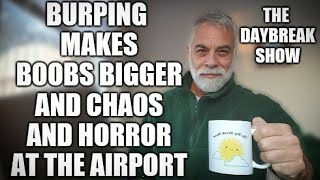 Burping increases breast size & airport chaos due to gov't shutdown