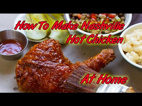 How To Make Nashville Hot Chicken At Home