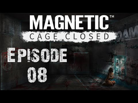 """Magnetic: Cage Closed - Episode 8 """"Light at the End of the Tunnel"""" 