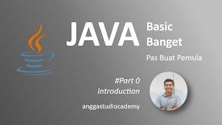 JAVA Basic Banget - Pas Buat Pemula - 0. Introduction