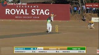 FINALS | SIDDESH XI vs SHIRGAO Cricketers | ROYAL STAG CUP 2019 | Org. AARVI KORGAO
