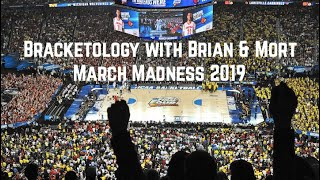 NCAA March Madness Bracketology 2019 with Brian & Mort