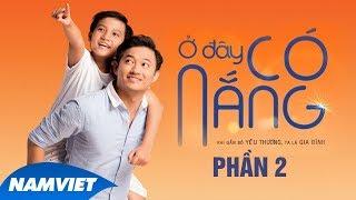 Phim Chiếu Rạp 2019 Ở Đây Có Nắng - Quý Bình, Huy Khánh, Lê Bình, Quỳnh Chi Phần 1 - Phim Hay 2019