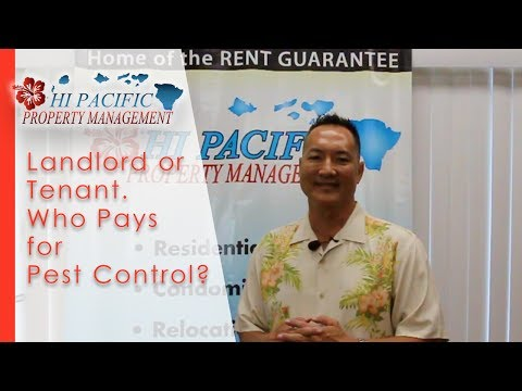 Hawaii Property Management: Landlord or tenant. Who pays for pest control?