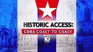 Historic Access: Cuba Coast To Coast Special