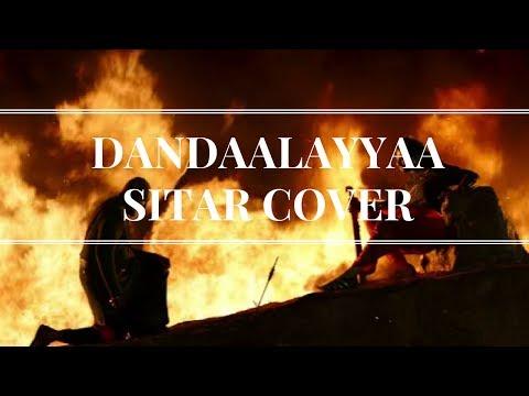 Dandaalayya | Baahubali 2| Prabhas & Anushka Shetty | M.M |- Sitar Cover