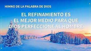 Canción cristiana | El refinamiento es el mejor medio para que Dios perfeccione al hombre
