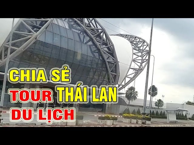 TOUR THAILAND BANGKOK CITY and PATTAYA CHIA SẺ DU LỊCH THÚ VỊ