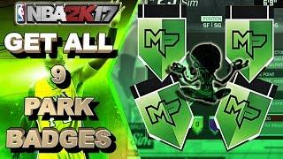 HOW GET GET ALL 9 PARK BADGES EASY - NBA 2K17 BADGE TUTORIAL