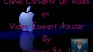 COMO CONVERTIR UN VIDEO EN VIDEO CONVERT MASTER By Gyobox 94