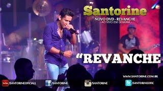 Santorine - Revanche [DVD 2015 Revanche Ao Vivo Em Goiânia]