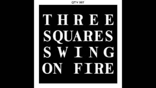 Three Squares Swing On Fire (QTV 007)