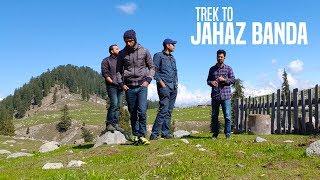 Trek to Jahaz Banda, (Kumrat Valley) Upper Dir   Beautiful Pakistan   Travelogue Northern Pakistan