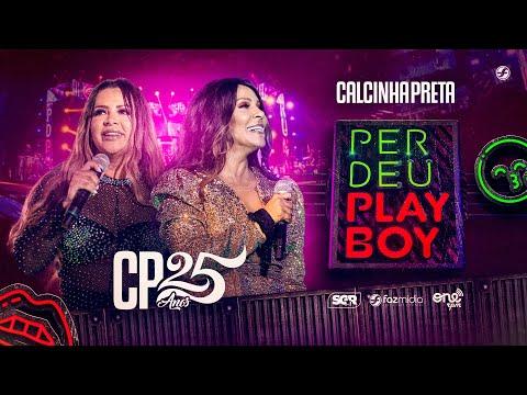 Calcinha Preta – Perdeu Playboy ft. Márcia Fellipe