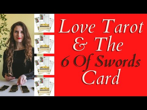 Love Tarot and The Six Of Swords Card ❤ Separation, New Love, Travel?