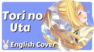 ~ Carrie Sings: Tori No Uta (singable English cover) ~ REUPLOAD!!!