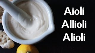 Aioli | Allioli | Alioli | Garlic Mayo Recipe By Spanish Cooking