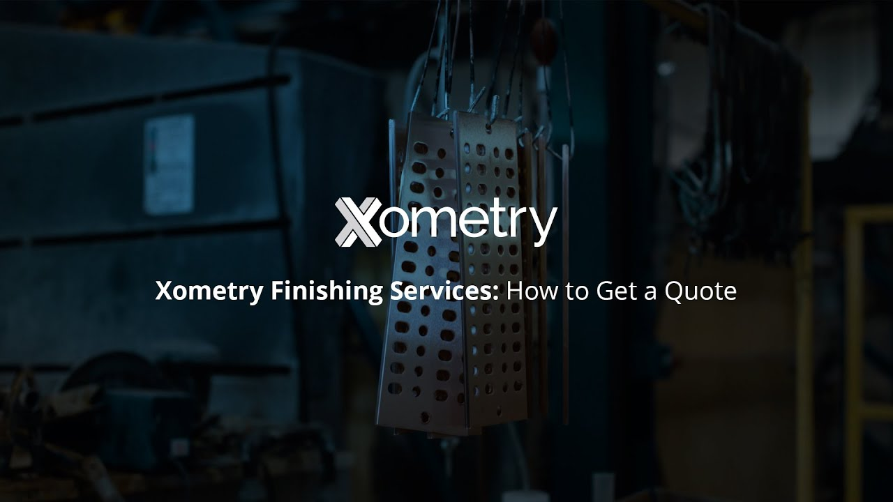 Xometry Finishing Services: How to Get a Quote
