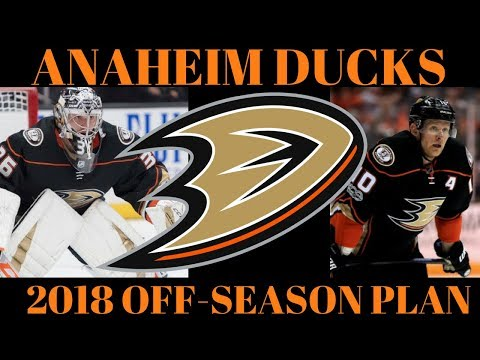 What's Next for the Anaheim Ducks? 2018 Off Season Plan