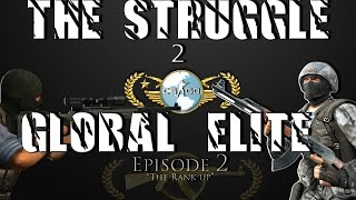 CS:GO - Struggle to Global Elite (Episode 2 Ranking up)