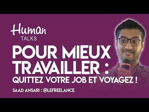 Pour mieux travailler quittez votre job et voyagez ! par Saad Ansari