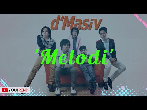 d'Masiv - Melodi Lirik Video