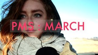 PMS : MARCH