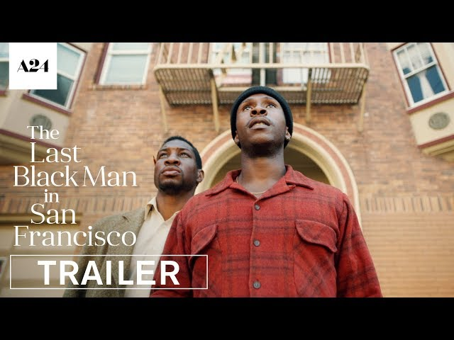 The Last Black Man in San Francisco | Official Trailer HD | A24
