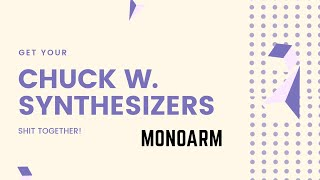 Chuck W. Synthesizers - Monoarm - Get Your Shit Together! [2019]