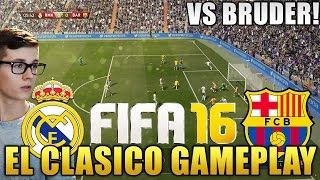 FIFA 16: FULL GAMEPLAY (DEUTSCH) - REAL MADRID VS FC BARCELONA EL CLASICO vs BRUDER! [PS4/Xbox One]