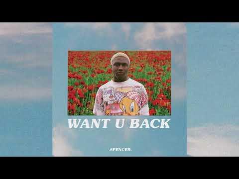 Spencer. -  Want U Back [Full EP]