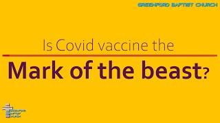 39) Is Covid vaccine the mark of the beast? - Pastor Warren McNeil