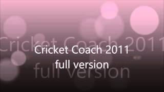 Cricket coach 2011 full version