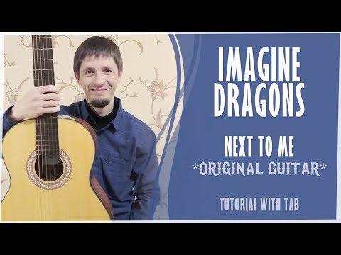 Imagine Dragons - Next to me (ORIGINAL GUITAR!!)(tutorial w/TAB)[#17]