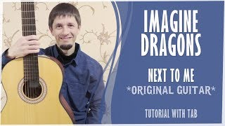 Imagine Dragons Next To Me ORIGINAL GUITAR Tutorial W TAB 17