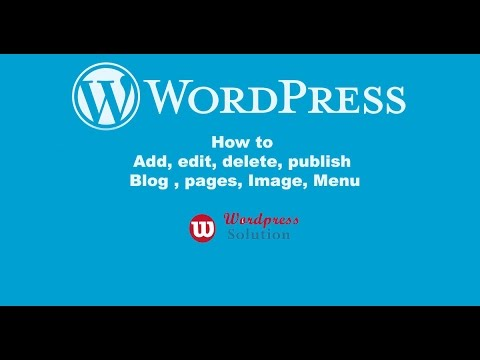How to  Add, edit, delete, publish wordpress  Blog , pages, Image, Menu